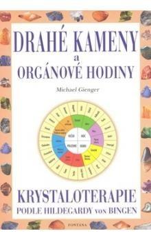 Drahé kameny a orgánové hodiny / Michael Gienger